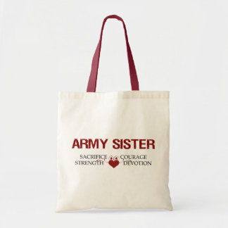 Army Sister Sacrifice, Strength, Courage Budget Tote Bag