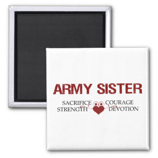 Army Sister Sacrifice, Strength, Courage Magnet