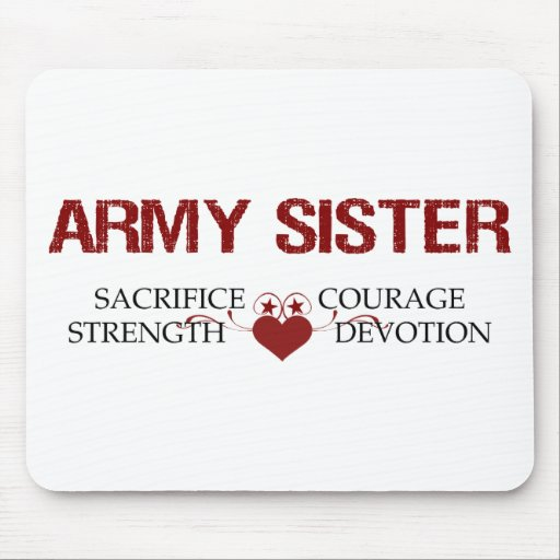 Army Sister Sacrifice, Strength, Courage Mouse Pad