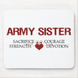 Army Sister Sacrifice, Strength, Courage Mousepads