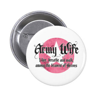 Army Wife - I live breathe and walk among 2 Inch Round Button