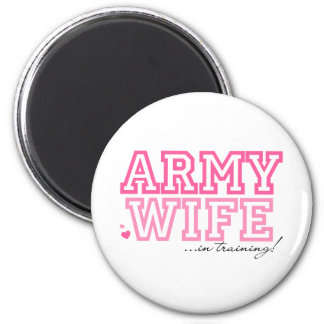 Army Wife in training 2 Inch Round Magnet