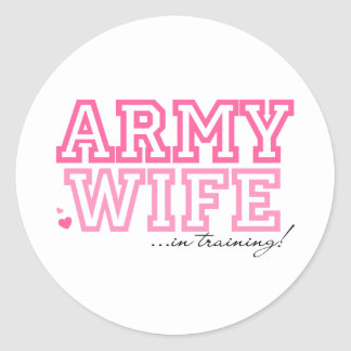 Army Wife in training Classic Round Sticker