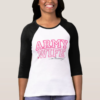 Army Wife in training T-shirt