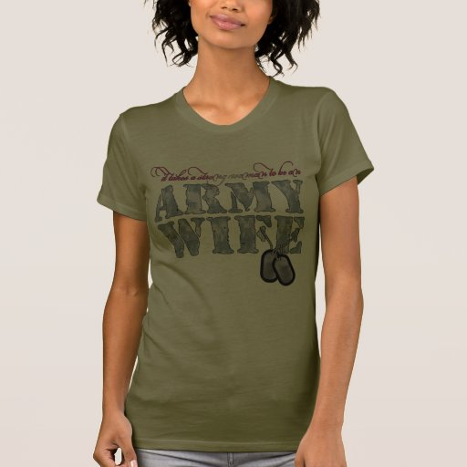Army Wife It Takes a Strong Woman Tees