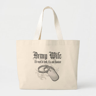 Army Wife - It's not a job it's an Honor Bag