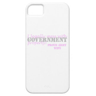 Army Wife Legally Mess with Govt Property iPhone SE/5/5s Case