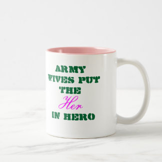 Army Wife Mug- Army Wives put the Her In Hero Two-Tone Coffee Mug
