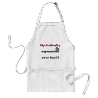 Army Wife - My Authority supersedes your rank Adult Apron