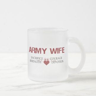 Army Wife Sacrifice, Strength, Courage Frosted Glass Coffee Mug