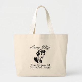 Army Wife - The Queen of Squared Away Large Tote Bag