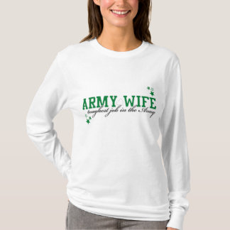 Army Wife - Toughest job in the Army T-Shirt