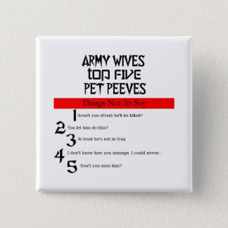 Army Wives Pet Peeves Button