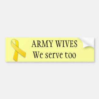 Army wives serve too bumper stickers