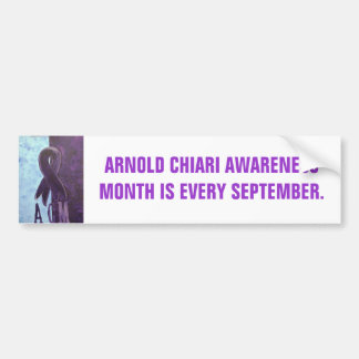 ARNOLD CHIARI AWARENESS MONTH IS EVER... BUMPER STICKER