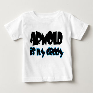 Arnold is my daddy - boys t shirt