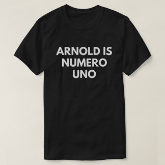 Arnold Is Numero Uno (Bodybuilding Men's T-Shirt) T-Shirt