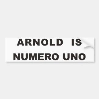 Arnold is numero uno car bumper sticker