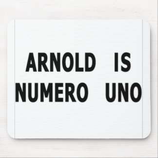 Arnold Is Numero Uno Mouse Pad