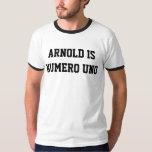 Arnold is numero uno t shirt