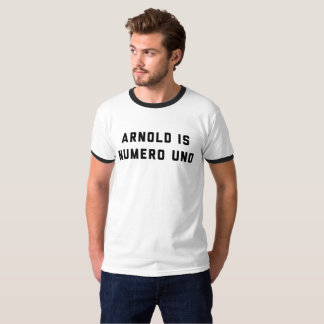 Arnold is Numero Uno Weightlifting T-Shirt