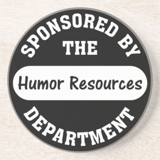 Around here HR stands for humor resources Coaster