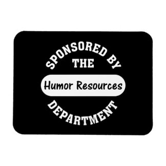 Around here HR stands for humor resources Rectangular Photo Magnet