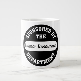 Around here HR stands for humor resources Extra Large Mugs