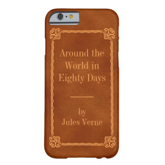 Around the World in Eighty Days by Jules Verne Barely There iPhone 6 Case