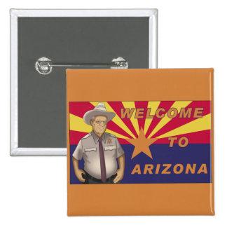 Arpaio: Welcome to Arizona 2 Inch Square Button