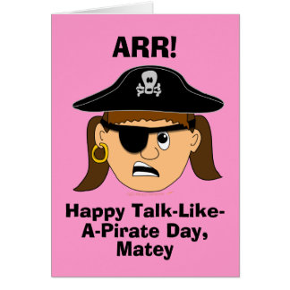 Arr Pirate Girl Funny Talk Like a Pirate Day Card