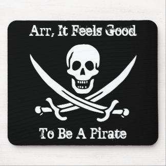 Arr, se siente bien ser pirata alfombrilla de ratones