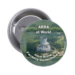 ARRA at Work. Atom Bomb Factory Demolished. button