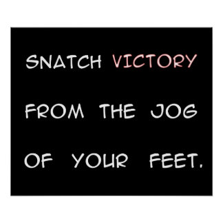 Arrebate la victoria de la sacudida de sus pies - posters