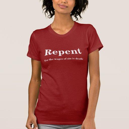Arrepiéntase para los salarios del pecado es camisas