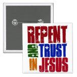 Arrepiéntase y confíe en en Jesús Pin