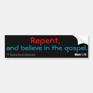 Arrepiéntase y crea en el evangelio pegatina para auto