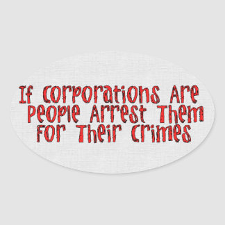 ARREST THE CORPORATIONS OVAL STICKER