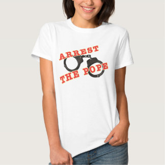 Arrest the Pope Women's Shirt