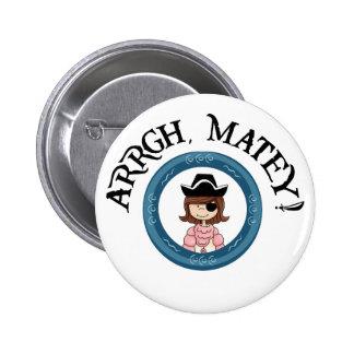 Arrgh Matey Pirate Girl Pin Button