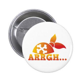 arrgh PRATE scurvy me hearties hat Button