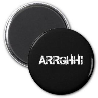 ¡ARRGHH!  Grito/grito del pirata. Negro Imán Redondo 5 Cm