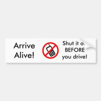 Arrive Alive! Car Bumper Sticker