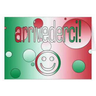 ¡Arrivederci! La bandera de Italia colorea arte Tarjeta De Felicitación