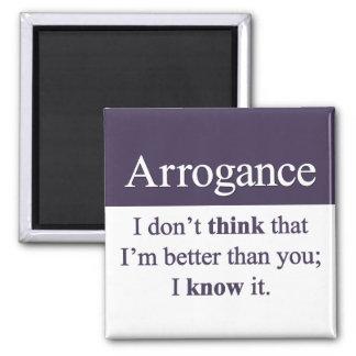 Arrogance Magnet