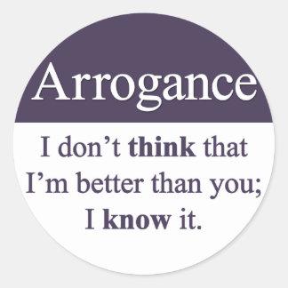 Arrogancia Pegatina Redonda
