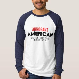 Arrogant American T-Shirt
