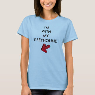ARROW LEFT, I'M WITH MY GREYHOUND T-Shirt