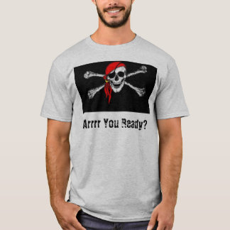 Arrrr You Ready? T-Shirt