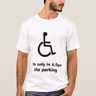 art330, I'm only in it for the parking T-Shirt